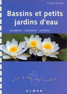 Bassins et Petits Jardins d'eau : Conception - Réalisation - Entretien (Cles du Jardin)