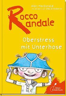 Rocco Randale - Oberstress mit Unterhose Rocco Randale Bd. 3 (dtv Fortsetzungsnummer 0)
