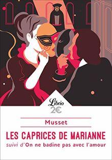 Les caprices de Marianne : Suivi d'On ne badine pas avec l'amour