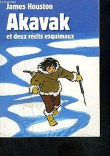 AKAVAK ET DEUX RECITS ESQUIMAUX- TOME 1