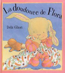 La doudouce de Flora (Albums Illustres)