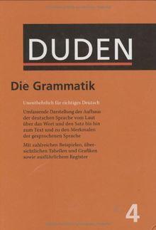Der Duden in 12 Bänden - Das Standardwerk zur deutschen Sprache: Band 4. Grammatik der deutschen Gegenwartssprache.