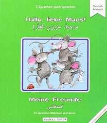Hallo, liebe Maus! Meine Freunde, Deutsch - Arabisch