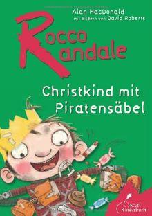 Rocco Randale. Christkind mit Piratensäbel