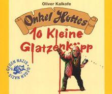 Onkel Hotte/10 Kleine Glatzenköpp
