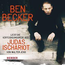 Ben Becker liest: Die Verteidigungsrede des Judas Ischariot von Walter Jens