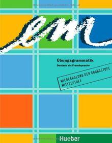 em Übungsgrammatik: Deutsch als Fremdsprache: Deutsch als Fremdsprache für die Mittelstufe
