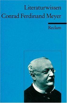 Conrad Ferdinand Meyer: (Literaturwissen)