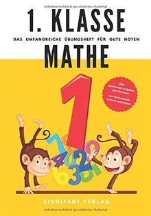1. Klasse Mathe - Das umfangreiche Übungsheft für gute Noten: 800+ spannende Aufgaben zum Rechnen - Von Mathematik-Lehrern empfohlen