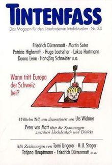 Tintenfass Nr. 34. Wann tritt Europa der Schweiz bei?: Das Magazin für den überforderten Intellektuellen