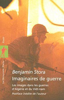 Imaginaires de guerre : Les images dans les guerres d'Algérie et du Viêt-nam (Poches Essais)