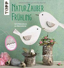 Naturzauber Frühling: Zarte Dekorationen aus Naturmaterial