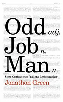 Odd Job Man: Some Confessions of a Slang Lexicographer