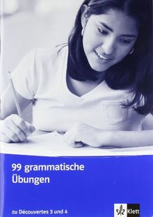 Découvertes. 99 grammatische Übungen: Zu Bd. 3 und 4