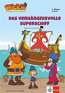 Wickie und die starken Männer - Das verhängnisvolle Superschiff: Lesen lernen - 2. Klasse ab 7 Jahren