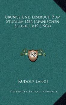Ubungs Und Lesebuch Zum Studium Der Japanischen Schrift V19 (1904)