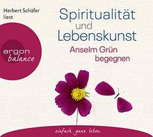 Spiritualität und Lebenskunst: Anselm Grün begegnen