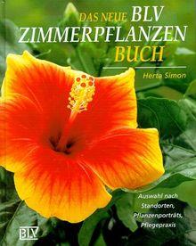 Das neue BLV Zimmerpflanzenbuch. Auswahl nach Standorten, Pflanzenporträts, Pflegepraxis