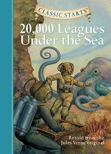 Classic Starts (R): 20,000 Leagues Under the Sea: Retold from the Jules Verne Original