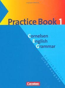 Cornelsen English Grammar - Große Ausgabe und English Edition: Cornelsen English Grammar, Große Ausgabe, Practice Book: Für das 9./10. Lernjahr