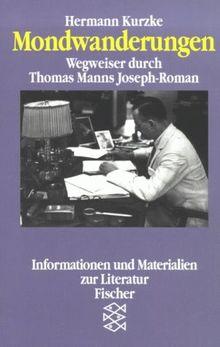 Mondwanderungen: Wegweiser durch Thomas Manns Joseph-Roman