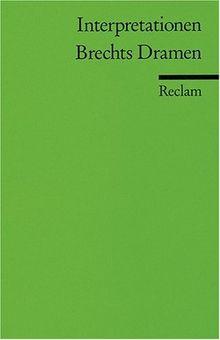 Interpretationen: Brechts Dramen: 6 Beiträge