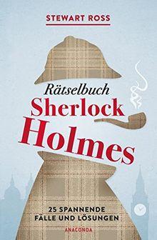 Rätselbuch Sherlock Holmes[Solve It Like Sherlock]: 25 spannende Fälle und Lösungen
