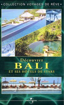 Decouvrez bali et ses hôtels de stars