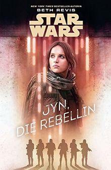 Star Wars: Jyn, die Rebellin