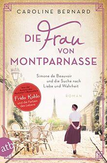 Die Frau von Montparnasse: Simone de Beauvoir und die Suche nach Liebe und Wahrheit (Mutige Frauen zwischen Kunst und Liebe, Band 17)