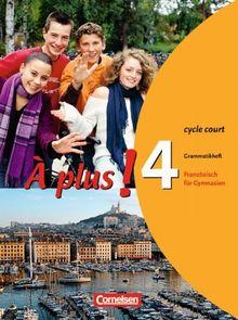 À plus! - Ausgabe 2004: Band 4 (cycle court) - Grammatikheft