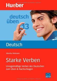 Starke Verben: Unregelmäßige Verben des Deutschen zum Üben & Nachschlagen