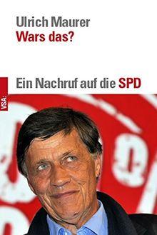 Wars das?: Ein Nachruf auf die SPD