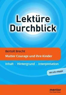 Bertolt Brecht: Mutter Courage und ihre Kinder: Inhalt - Hintergrund - Interpretation (Lektüre Durchblick Deutsch)