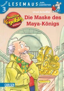 LESEMAUS zum Lesenlernen Stufe 3: Kommissar Kugelblitz: Die Maske des Maya-Königs