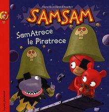 SamSam, Tome 17 : SamAtroce, le Piratroce