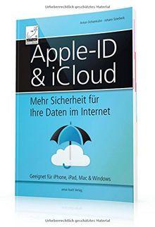 Apple-ID & iCloud - Mehr Sicherheit für Ihre Daten im Internet (iOS 9, OS X El Capitan und Windows); für alle Mac-, Windows-, iPhone- und iPad-Anwender empfehlenswert