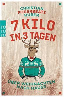 Umschlag des Buches 7 Kilo in 3 Tagen: Über Weihnachten nach Hause