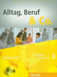 Alltag, Beruf & Co. 3: Deutsch als Fremdsprache / Kursbuch + Arbeitsbuch mit Audio-CD zum Arbeitsbuch