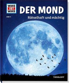 Was ist was Bd. 021: Der Mond. Rätselhaft und mächtig