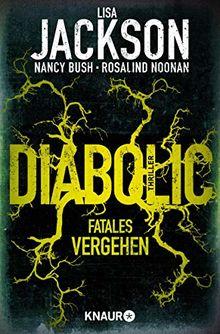 Diabolic – Fatales Vergehen: Thriller (Die Wyoming-Reihe, Band 2)