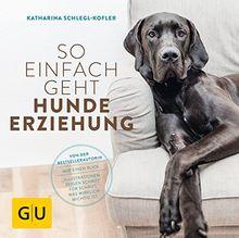 So einfach geht Hundeerziehung: Von der Bestseller-Autorin - Auf einen Blick: Illustrationen zeigen Schritt für Schritt, was wirklich wichtig ist (GU Tier - Spezial)