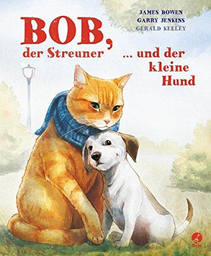 Bob Der Streuner Und Der Kleine Hund James Bowen Bücher Band 2
