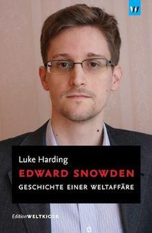 Edward Snowden: Geschichte einer Weltaffäre