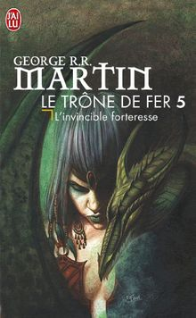 Le Trône de fer, tome 5 : L'Invincible forteresse (Science Fiction)