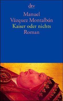Kaiser oder nichts: Roman