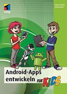 Android-Apps entwickeln (mitp...für Kids)