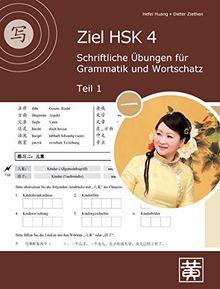 Ziel HSK 4: Schriftliche Übungen für Grammatik und Wortschatz - Teil 1