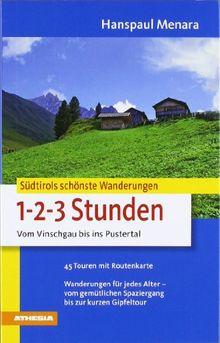 Südtirols schönste Wanderungen für 1-2-3-Stunden: Vom Vinschgau bis ins Pustertal