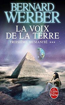 La voix de la Terre - Troisième humanité. Tome 3